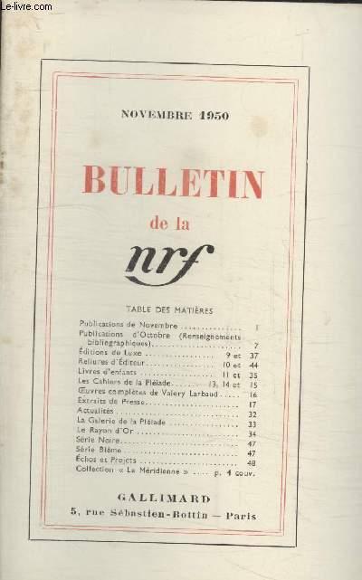 BULLETIN NOVEMBRE 1950 N°41. PUBLICATIONS DE NOVEMBRE/ PUBLICATIONS DOCTOBRE/ EDITIONS DE LUXE/ RELIURES DEDITEUR/ LIVRES DENFANTS/ LES CAHIERS DE LA PLEIADE/ OEUVRES COMPLETES DE VALERY LARBAUD/ EXTRAITS DE PRESSE/ ACTUALITES/ LA GALERIE DE LA PLEIADE.