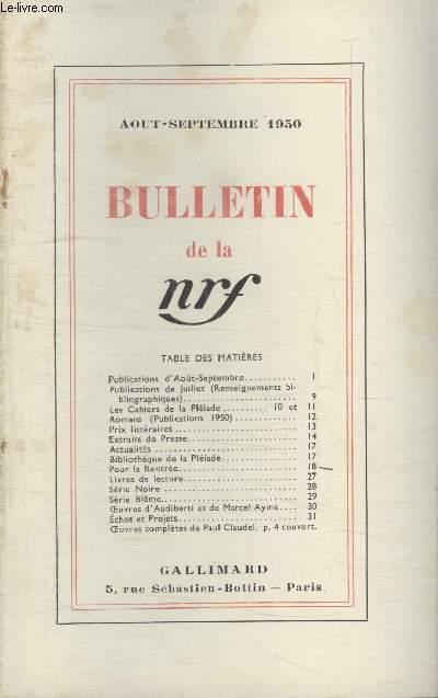 BULLETIN AOUT-SEPTEMBRE 1950 N°38-39. PUBLICATIONS DAOUT SEPTEMBRE/ PUBLICATIONS DE JUILLET/ LES CAHIERS DE LA PLEIADE/ ROMANS/ PRIX LITTERAIRES/ EXTRAITS DE PRESSE/ ACTUALITES/ BIBLIOTHEQUE DE LA PLEIADE/ POUR LA RENTREE/ LIVRES DE LECTURE/ SERIE NOIRE.