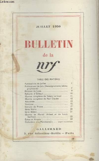 BULLETIN JUILLET 1950 N°37. PUBLICATIONS DE JUILLET/ PUBLICATIONS DE JUIN/ EDITIONS DE LUXE/ RELIURES DEDITEUR/ OEUVRES COMPLETES DE VALERY LARBAUD/ OEUVRES COMPLETES DE PAUL CLAUDEL/ ACTUALITES/ VACANCES/ EXTRAITS DE PRESSE/ SERIE NOIRE/ SERIE BLEME.