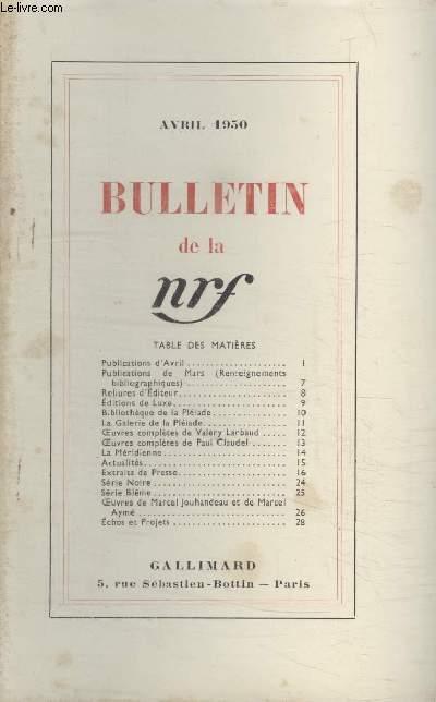 BULLETIN AVRIL 1950 N°34. PUBLICATIONS DAVRIL/ PUBLICATIONS DE MARS/ RELIURES DEDITEUR/ EDITIONS DE LUXE/ BIBLIOTHEQUE DE LA PLEIADE/ OEUVRES COMPLETES DE VALERY LARBAUD/ OEUVRES COMPLETES DE PAUL CLAUDEL/ LA MERIDIENNE/ ACTUALITES/ EXTRAITS DE PRESSE.