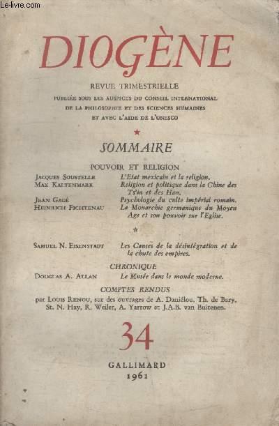 DIOGENE N° 34. LETAT MEXICAIN ET LA RELIGION DE JACQUES SOUSTELLE/ RELIGION ET POLITIQUE DANS LA CHINE DES T'SIN ET DES HAN/ PSYCOLOGIE DU CULTE IMPERIAL ROMAIN DE JEAN GAGE/ LA MONARCHIE GERMANIQUE DU MOYEN AGE ET SON POUVOIR SUR LEGLISE.