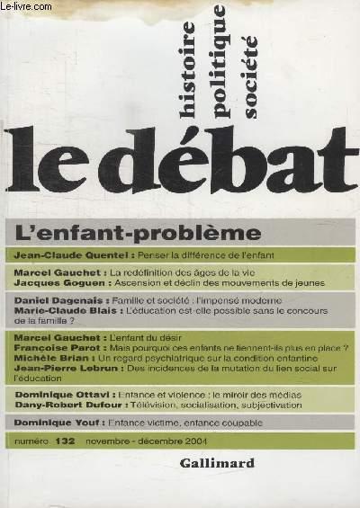 COLLECTION LE DEBAT N°132.PENSER LA DIFFERENCE DE LENFANT DE JEAN CLAUDE QUENTEL/ LA REDEFINITION DES AGES DE LA VIE DE MARCEL GAUCHET/ ASCENSION ET DECLIN DES MOUVEMENTS DE JEUNES DE JACQUES GOGUEN/ FAMILLE ET SOCIETE LIMPENSE MODERNE DE DANIEL DAGENAIS.
