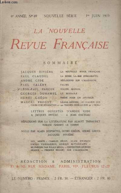 COLLECTION LA NOUVELLE REVUE FRANCAISE N° 69. LA NOUVELLE REVUE FRANCAISE DE JACQUES RIVIERE/ LA MESSE LA BAS DE PAUL CLAUDEL/ REFLEXIONS SUR LALLEMAGNE DE ANDRE GIDE/ PALME DE PAUL VALERY/ VIEUX MONDE DE LEON PAUL FARGUE/ LE MIRACLE DE GEORGES DUHAMEL.