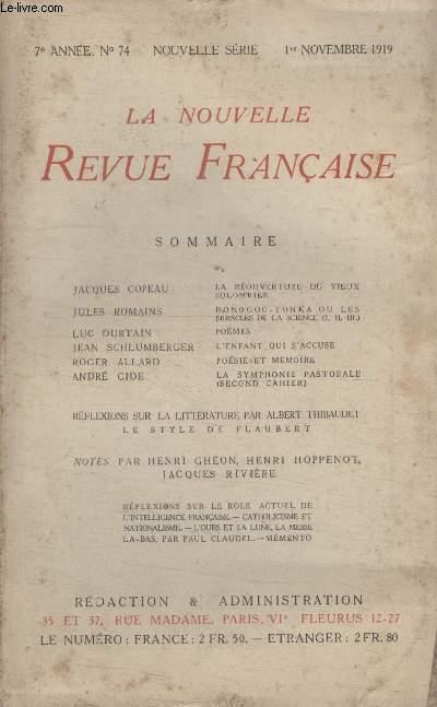 COLLECTION LA NOUVELLE REVUE FRANCAISE N° 74. LA REOUVERTURE DU VIEUX COLOMBIER DE JACQUES COPEAU/ DONOGOO TONKA OU LES MIRACLES DE LA SCIENCE DE JULES ROMAINS/ POEMES DE LUC DURTAIN/ LENFANT QUI ACCUSE DE JEAN SCHLUMBERGER.