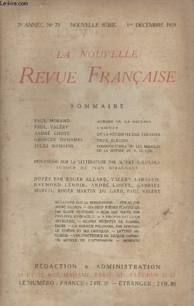 COLLECTION LA NOUVELLE REVUE FRANCAISE N° 75. AURORE OU LA SAUVAGE DE PAUL MORAND/ LABEILLE DE PAUL VALERY/ DE LA NECESSITE DES THEORIES DE ANDRE LHOTE/ DEUX ELEGIES DE GEORGES DUHAMEL/ DONOGOO TONKA OU LES MIRACLES DE LA SCIENCE DE JULES ROMAINS.