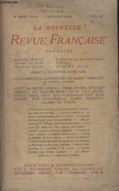 COLLECTION LA NOUVELLE REVUE FRANCAISE N° 93. A PROPOS DE BAUDELAIRE DE MARCEL PROUST/ POEMES DE ANDRE SALMON/ HYMENEE DE NICOLAS GOGOL/ BILLET A ANGELE PAR ANDRE GIDE.