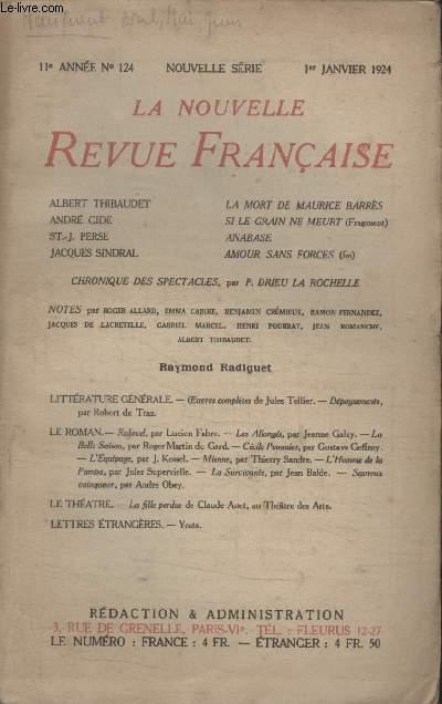 COLLECTION LA NOUVELLE REVUE FRANCAISE N° 124. LA MORT DE MAURICE BARRES PAR ALBERT THIBAUDET/ SI LE GRAIN NE MEURT PAR ANDRE GIDE/ ANABASE PAR ST.J.PERSE/ AMOUR SANS FORCES PAR JACQUES SINDRAL.