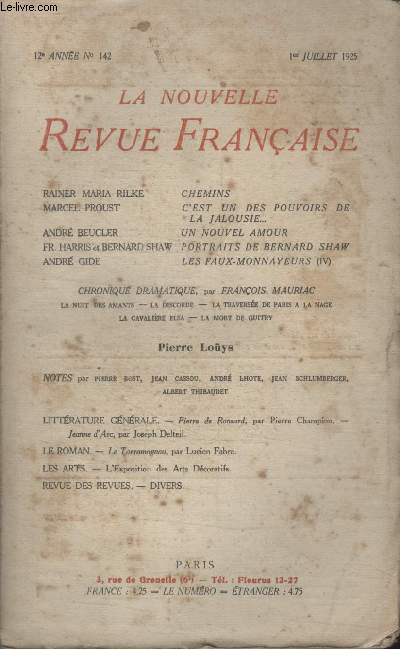 COLLECTION LA NOUVELLE REVUE FRANCAISE N° 142. CHEMINS PAR RAINER MARIA RILKE/ CEST UN DES POUVOIRS DE LA JALOUSIE PAR MARCEL PROUST/ UN NOUVEL AMOUR PAR ANDRE BEUCLER/ PORTRAITS DE BERNARD SHAW PAR FR.HARRIS ET BERNARD SHAW/ LES MONNAYEURS PAR ANDRE GIDE