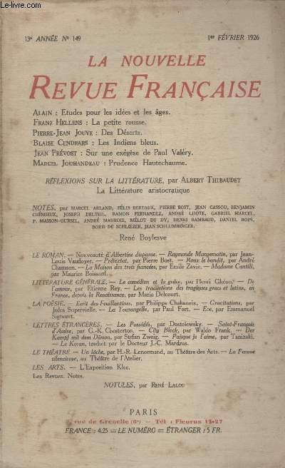 COLLECTION LA NOUVELLE REVUE FRANCAISE N° 149. ETUDES POUR LES IDEES ET LES AGES PAR ALIN/ LA PETITE ROUSSE PAR FRANZ HELLENS/ DES DESERTS PAR PIERRE JEAN JOUVE/ LES INDIENS BLEUS PAR BLAISE CENDRARS/ SUR UNE EXEGESE DE PAUL VALERY PAR JEAN PREVOST.
