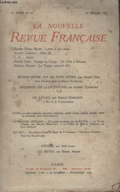 COLLECTION LA NOUVELLE REVUE FRANCAISE N° 161. LETTRE A UNE AMIE PAR RAINER MARIA RILKE/ ALLEN PAR VALERY LARBAUD/ AGNES PAR C.K/ VOYAGE AU CONGO DE NOLA A BABOUA PAR ANDRE GIDE/ LE TEMPS RETROUVE PAR MARCEL PROUST.
