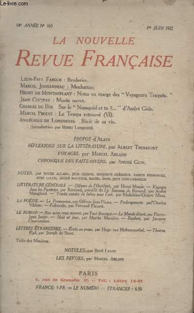 COLLECTION LA NOUVELLE REVUE FRANCAISE N° 165. BRODERIES PAR LEON PAUL FARGUE/ MANHATTAN PAR MARCEL JOUHANDEAU/ NOTES EN MARGES DES VOYAGEURS TRAQUES PAR HENRY DE MONTHERLANT/ MUSEE SECRET PAR JEAN COCTEAU.