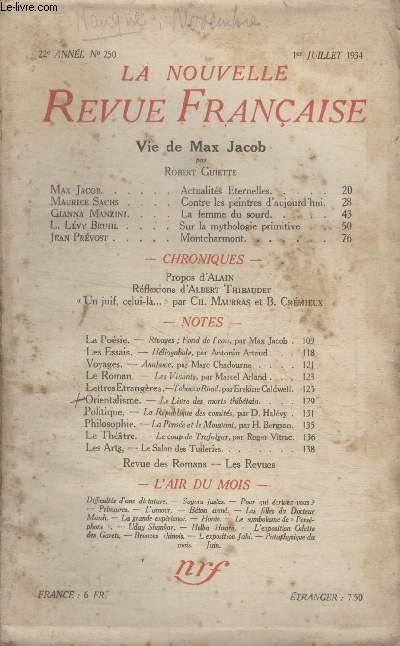 COLLECTION LA NOUVELLE REVUE FRANCAISE N° 250. ACTUALITES ETERNELLES PAR MAX JACOB/ CONTRE LES PEINTRE DAUJOURD4HUI PAR MAURICE SACHS/ LA FEMME DU SOURD PAR GIANNA MANZINI/ SUR LA MYTHOLOGIE PRIMITIVE PAR L.LEVY BRUHL.