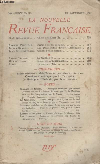 COLLECTION LA NOUVELLE REVUE FRANCAISE N° 302. CHOIX DES ELUES PAR JEAN GIRAUDOUX/ PRIERE POUR LES COPAINS PAR ARMAND PETITJEAN/ LES DEMOCRATIES DEVANT LALLEMAGNE PAR JULIEN BENDA/ CONTRE LHUMILIATION PAR JEAN SCHLUMBERGER.