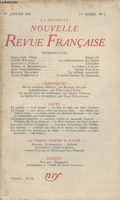 COLLECTION LA NOUVELLE NOUVELLE REVUE FRANCAISE N°1. AMERS PAR SAINT JOHN PERSE/ LA METAMORPHOSE DES DIEUX PAR ANDRE MALRAUX/ CIMETIERE PAR LEON PAUL FARGUE/ LA BALANCE ET LE VER PAR HENRY DE MONTHERLANT/ GENESE DUN LIVRE PAR JEAN SCHLUMBERGER.