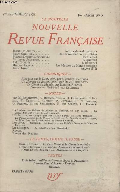 COLLECTION LA NOUVELLE NOUVELLE REVUE FRANCAISE N°9. ADIEUX DE ANHIMAHARUA PAR HENRI MICHAUX/ UNE CONVERSATION AVEC DRIEU PAR JEAN GRENIER/ RECIT SECRET PAR PIERRE DRIEU LA ROCHELLE/ LIGNORANT PAR PHILIPPE JACOTTET/ LIMMORTEL PAR J.L. BORGES.