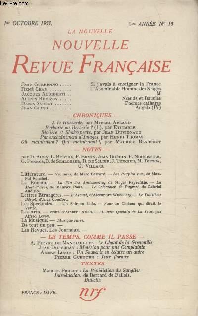 COLLECTION LA NOUVELLE NOUVELLE REVUE FRANCAISE N°10. SI JAVAIS ENSEIGNER LA FRANCE PAR JEAN GUEHENNO/ LABOMINABLE HOMME DES NEIGES PAR RENE CHAR/ M PAR JACQUES AUDIBERTI/ NOEUDS ET BOUCLES PAR ALEXIS REMIZOV/ POEME CATHARES PAR DENIS SAURAT.