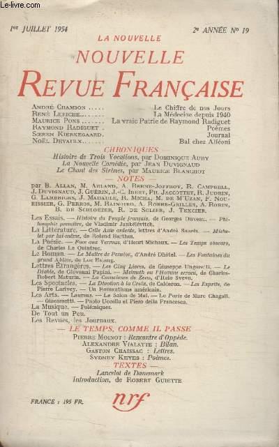 COLLECTION LA NOUVELLE NOUVELLE REVUE FRANCAISE N°19. LE CHIFFRE DE NOS JOURS PAR ANDRE CHAMSON/ LA MEDECINE DEPUIS 1940 PAR RENE LERICHE/ LA VRAIE PATRIE DE RAYMOND RADIGUET PA MAURICE PONS/ JOURNAL PAR SOEREN KIERKEGAARD.