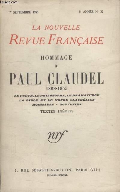 COLLECTION LA NOUVELLE NOUVELLE REVUE FRANCAISE N°33. HOMMAGE A PAUL CLAUDEL 1868 1955. LE POETE LE PHILOSOPHE LE DRAMATURGE. LA BIBLE ET LE MONDE CLAUDELIEN. HOMMAGE SOUVENIRS. TEXTES INEDITS.
