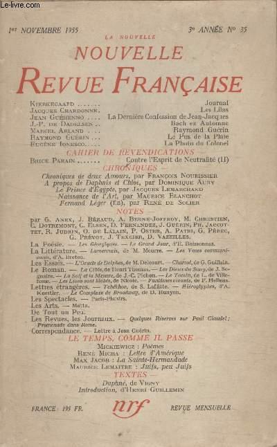 COLLECTION LA NOUVELLE NOUVELLE REVUE FRANCAISE N°35. JOURNAL PAR KIERKEGAARD/ LES LILAS PAR JACQUES CHARDONNE/ BACH EN AUTOMNE PAR J.P. DE DADELSEN/ RAYMOND GUERIN PAR MARCEL ARLAND/ LE PUS DE LA PLAIE PAR RAYMOND GUERIN.