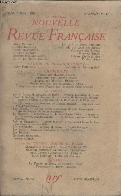 COLLECTION LA NOUVELLE NOUVELLE REVUE FRANCAISE N°47. LETTRE A UN JEUNE PARTISAN PAR JEAN PAULHAN/ LINCERTITUDE QUI VIENT DES REVES PAR ROGER CAILLOIS/ PROVENCE DES ETANGS PAR LOUIS BRAUQUIER/ FLORE ET FAUNE PAR ROBERT PINGET.