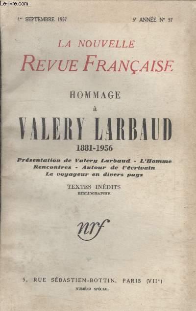 COLLECTION LA NOUVELLE NOUVELLE REVUE FRANCAISE N°57. HOMMAGE A VALERY LARBAUD 1881 1956.