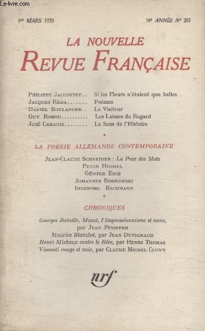 COLLECTION LA NOUVELLE NOUVELLE REVUE FRANCAISE N° 207. SI LES FLEURS NETAIENT QUE BELLES PAR PHILIPPE JACCOTTET/ POEMES PAR JACQUES REDA/ LE VISITEUR PAR DANIEL BOULANGER/ LES LAISSES DU REGARD PAR GUY ROHOU/ LE SENS DE LHISTOIRE PAR JOSE CABANIS.