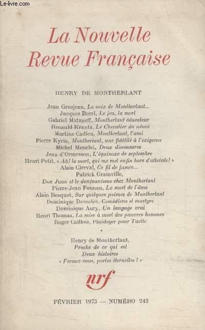 COLLECTION LA NOUVELLE NOUVELLE REVUE FRANCAISE N° 242. LA VOIX DE MONTHERLANT PAR JEAN GROS JEAN/ LE JEU LA MORT PAR JACQUES BOREL/ MONTHERLANT EDUCATEUR PAR GABRIEL MATZNEFF/ LE CHEVALIER DU NEANT PAR RENAULD KRANTZ/ MONTHERLANT LAMI PAR MARTINE CADIEU.