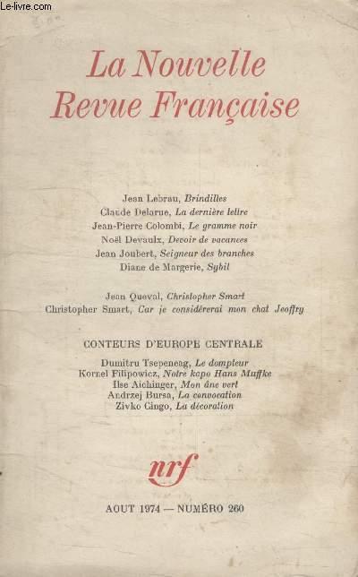 COLLECTION LA NOUVELLE NOUVELLE REVUE FRANCAISE N° 260. BRINDILLES PAR JEAN LEBRAU/ LA DERNIERE LETTRE PAR CLAUDE DELARUE/ LE GRAMME NOIR PAR JEAN PIERRE COLOMBI/ DEVOIR DE VACANCES PAR NOEL DEVAULX/ SEIGNEUR DES BRANCHES PAR JEAN JOUBERT.
