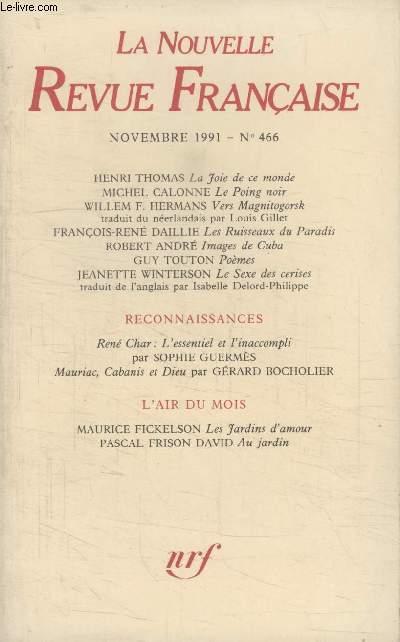 COLLECTION LA NOUVELLE NOUVELLE REVUE FRANCAISE N° 466. LA FOIE DE CE MONDE PAR  HENRI THOMAS/ LE POING NOIR PAR MICHEL CALONNE/ VERS MAGNITOGORSK PAR WILLEM F. HERMANS/ LES RUISSEAUX DU PARADIS PAR FRANCOIS RENE DAILLIE.