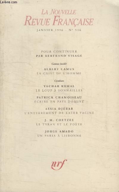 COLLECTION LA NOUVELLE NOUVELLE REVUE FRANCAISE N° 516. LA CRISE DE LHOMME PAR ALBERT CAMUS/ LE LOUP A SONNAILLES PAR YACHAR KEMAL/ ECRIRE EN PAYS DOMINE PAR PATRICK CHAMOISEAU/ LENTERREMENT DE KATEB YACINE PAR ASSIA DJEBAR.