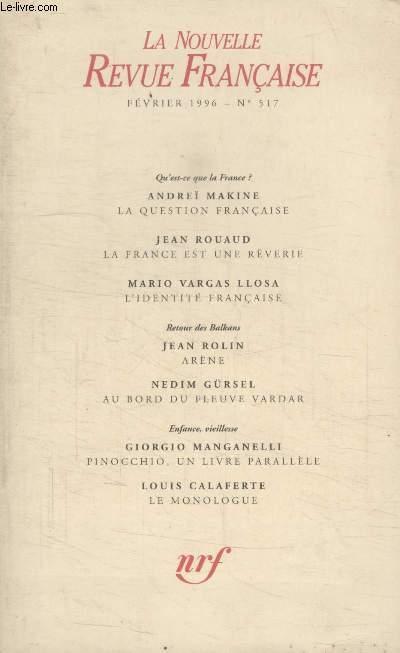 COLLECTION LA NOUVELLE NOUVELLE REVUE FRANCAISE N° 517. LA QUESTION FRANCAISE PAR ANDREI MAKINE/ LA FRANCE EST UNE REVERIE PAR JEAN ROUAUD/ LIDENTITE FRANCAISE PAR MARIO VARGAS LLOSA/ AREN PAR JEAN ROLIN/ AU BORD DU FLEUVE VARDAR PAR NEDIM GURSEL.