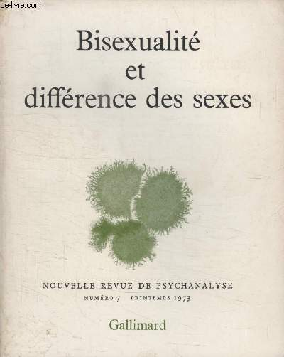 COLLECTION NOUVELLE REVUE DE PSYCHANALYSE N° 7. BISEXUALITE ET DIFFERENCE DES SEXES.