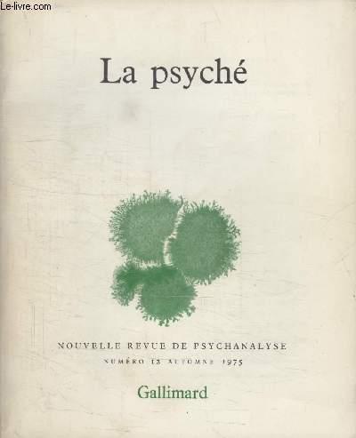 COLLECTION NOUVELLE REVUE DE PSYCHANALYSE N° 12. la psyche.