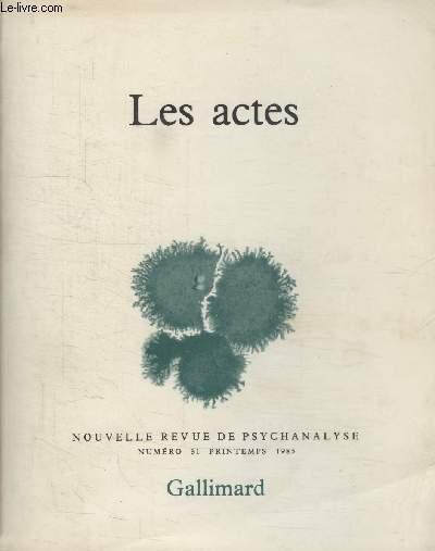 COLLECTION NOUVELLE REVUE DE PSYCHANALYSE N° 31. LES ACTES.