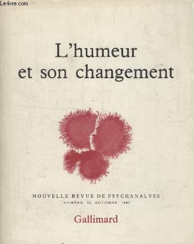 COLLECTION NOUVELLE REVUE DE PSYCHANALYSE N° 32. LHUMEUR ET SON CHANGEMENT.