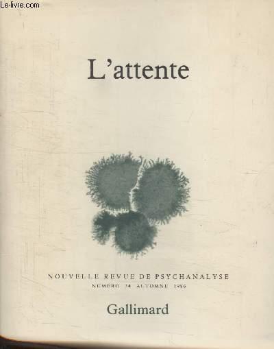 COLLECTION NOUVELLE REVUE DE PSYCHANALYSE N° 34. LATTENTE.