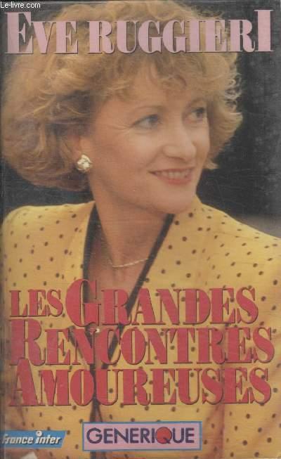 LES GRANDES RENCONTRES AMOUREUSES.