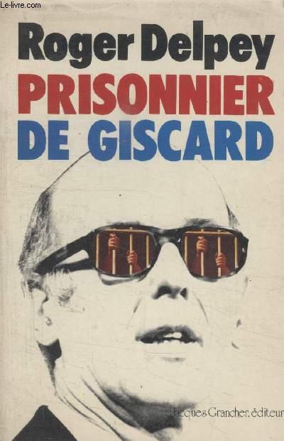PRISONNIER DE GISCARD.