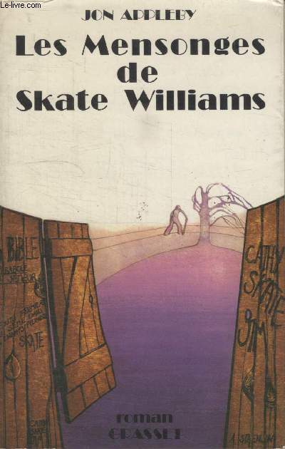 LES MENSONGES DE SKATE WILLIAMS.