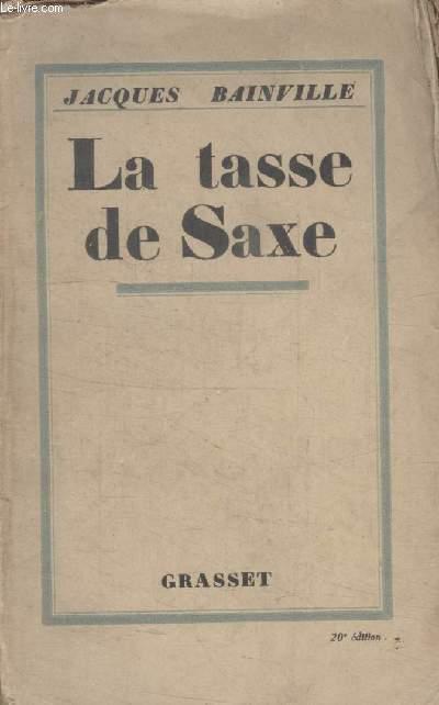 LA TASSE DE SAXE.