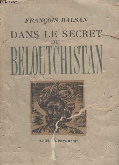 DANS LE SECRET DU BELOUTCHISTAN.