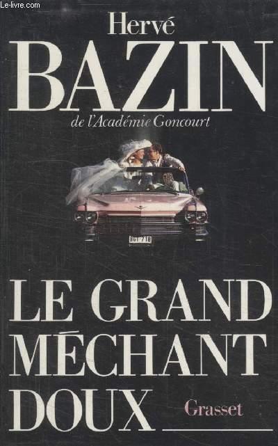 LE GRAND MECHANT DOUX.
