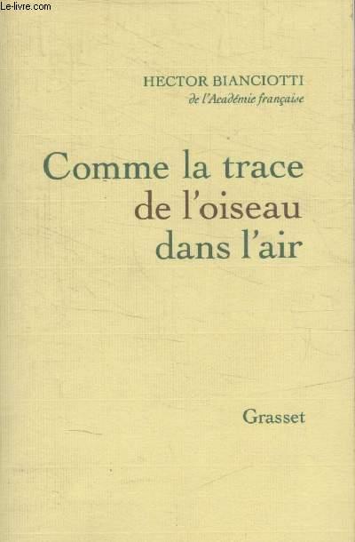 COMME LA TRACE DE LOISEAU DANS LAIR.