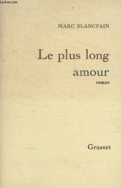 LE PLUS LONG AMOUR.
