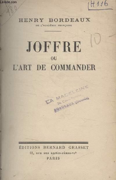 JOFFRE OU LART DE COMMANDER.