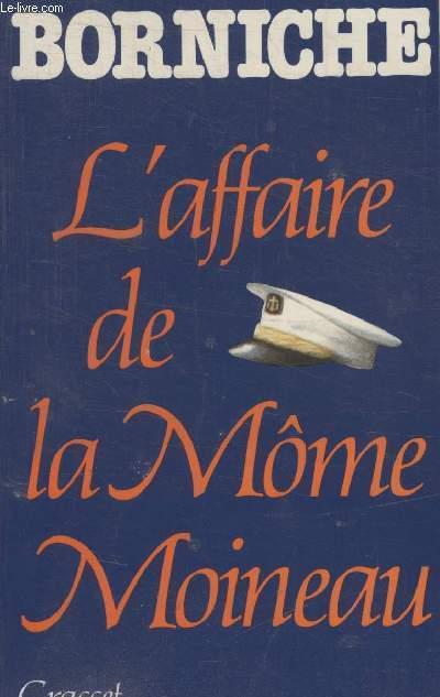 LAFFAIRE DE LA MOME MOINEAU.
