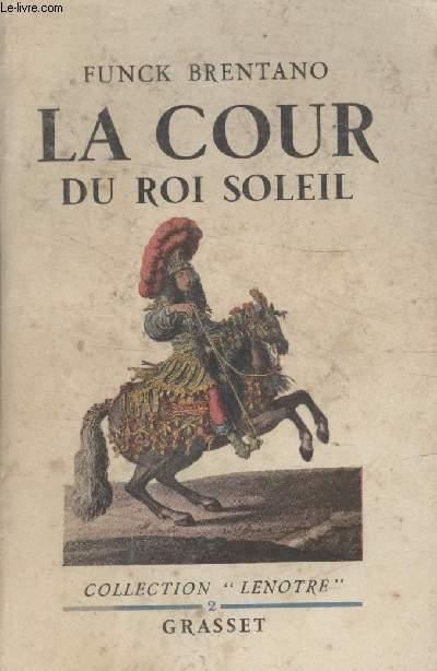 LA COUR DU ROI SOLEIL.