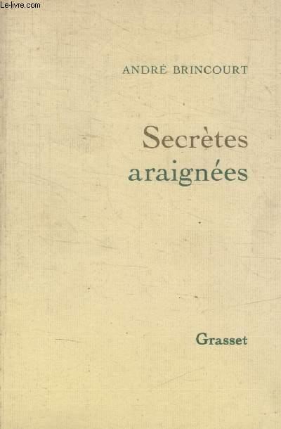 SECRETES ARAIGNEES.