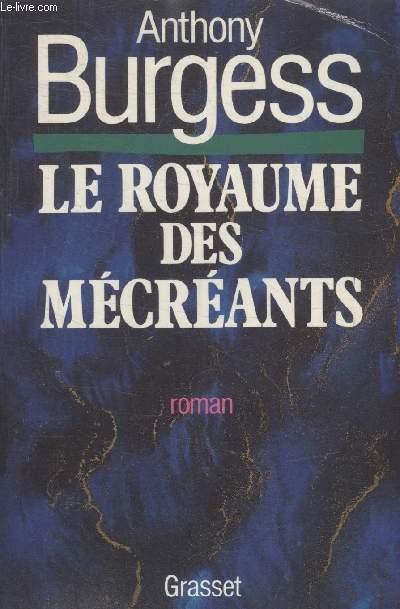 LE ROYAUME DES MECREANTS.