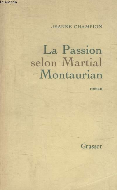 LA PASSION SELON MARTIAL MONTAURIAN.